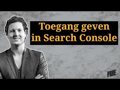 Een ander account toegang geven tot jouw Google Search Console account? – Een Pure Handleiding